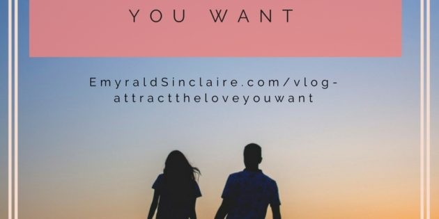 {VLOG} The ONE tool to attract the LOVE you want