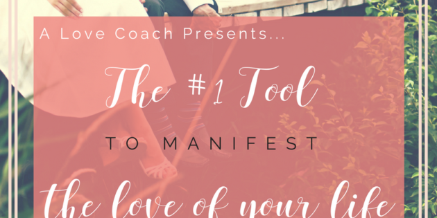 #TRUTHTUESDAYS Ep. 5 – The #1 tool to manifest the love of your life