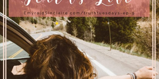 #TRUTHTUESDAYS Ep. 9 – Fear Versus Love, Baby. It's always your choice!