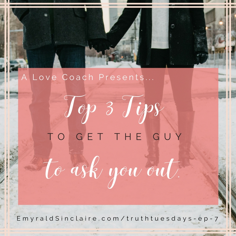 get a guy to ask you out