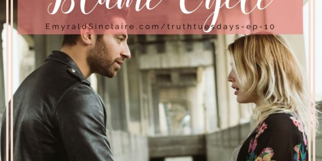 #TRUTHTUESDAYS EP. 10 Why it's so easy to get trapped in blame…and the unexpected way to get out of the cycle!