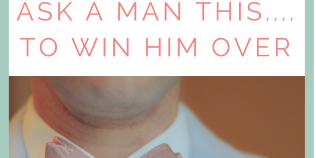 #TRUTHTUESDAYS EP 12 – Ask a man this…to win him over!