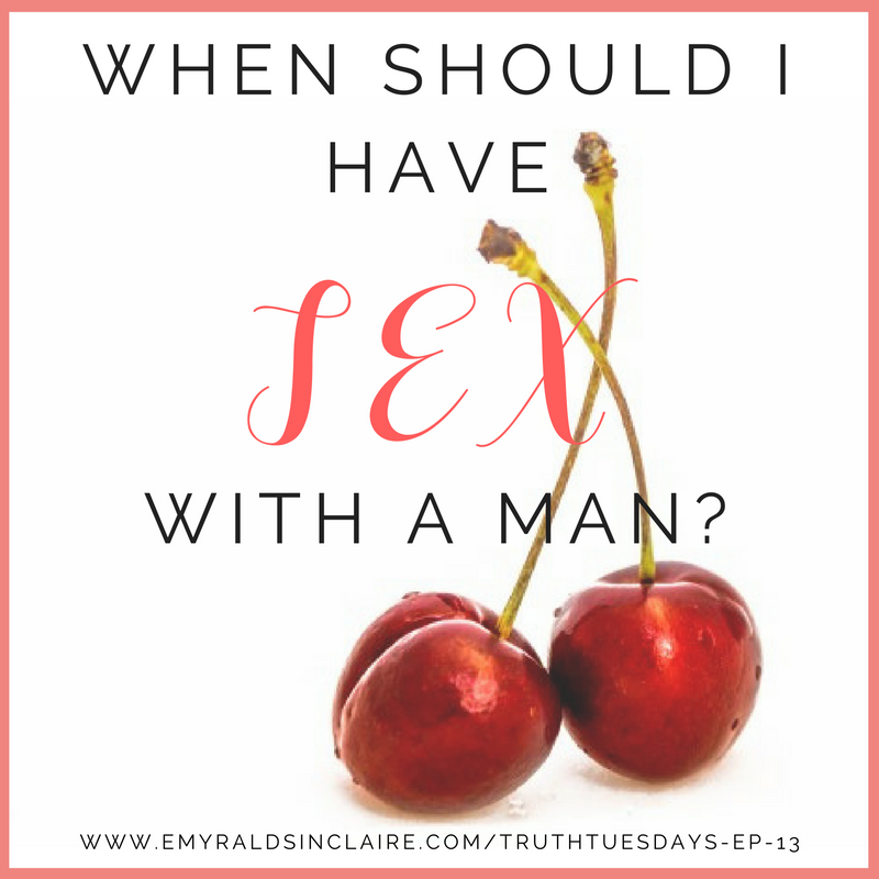 when should i have sex with a man by love coach emyrald sinclaire