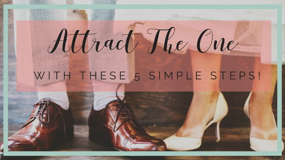 Attract 'The One' with THIS 5 step process (#Truth Tuesdays Episode 22)