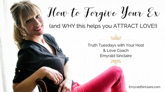 How to Forgive your Ex and Why this Helps you ATTRACT Love (truth tuesdays ep 28)