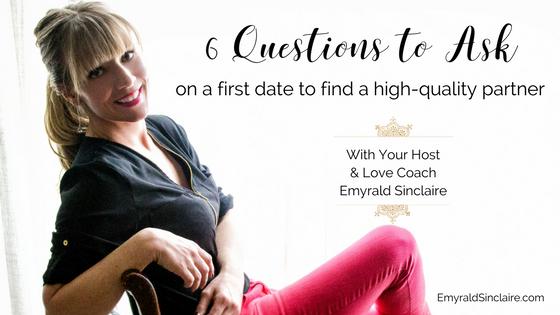 6 Q's to Ask on a 1st Date to Find a High-Quality Partner