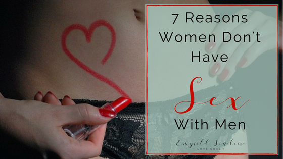 7 Reasons Women Don't Have Sex with Men