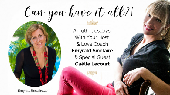Can you have it all? Both the Career of your Dreams & the Love of Your Life? (#truthtuesdays Ep 37)