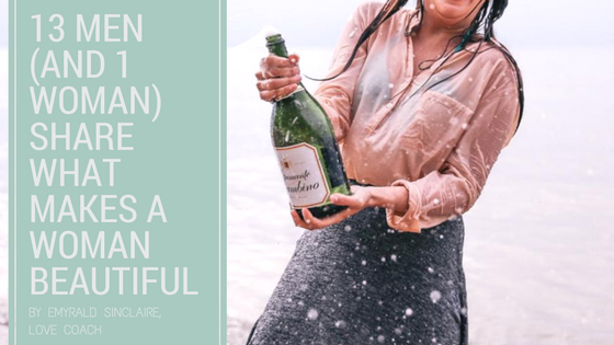 13 Men (and 1 bi woman) Tell All: What's REALLY beautiful about a woman