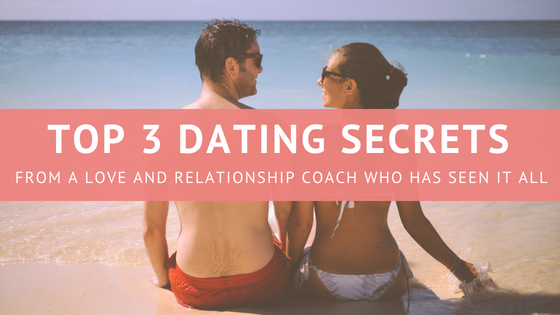 3 Dating Secrets for 2018
