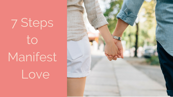 Seven Steps To Manifest The Love Of Your Life