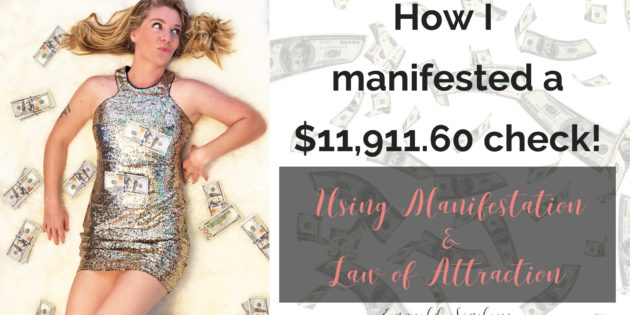 How I Manifested $11,911 in 10 hours using the Law of Attraction