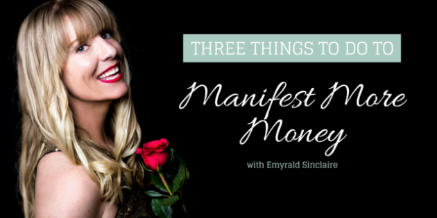 3 Things to Do Today to Manifest More Money